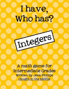 I have, who has game that includes adding and subtracting integers.