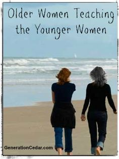 Older Women Teaching the Younger Women | Generation Cedar.com