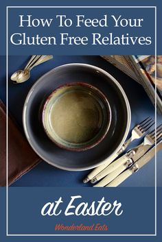 How To Feed Your Gluten Free Relatives at Easter   Wonderland Eats