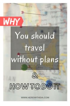 Why You Should Travel Without Plans and How to Do It