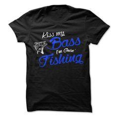 Kiss My BASS Im Goin FISHING T-Shirts, Hoodies (20$ ==► Order Shirts Now!)