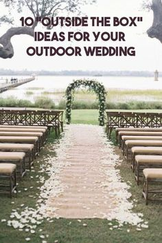 Try these outside the box wedding ideas for your outdoor wedding. Feel inspired by the unique decor and DIY decorations.  #wedding #weddingideas #DIY #weddingDIY #weddingdecorations