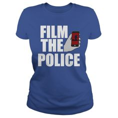 FILM THE POLICE Shirt #gift #ideas #Popular #Everything #Videos #Shop #Animals #pets #Architecture #Art #Cars #motorcycles #Celebrities #DIY #crafts #Design #Education #Entertainment #Food #drink #Gardening #Geek #Hair #beauty #Health #fitness #History #Holidays #events #Home decor #Humor #Illustrations #posters #Kids #parenting #Men #Outdoors #Photography #Products #Quotes #Science #nature #Sports #Tattoos #Technology #Travel #Weddings #Women
