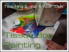 Teaching 2 and 3 Year Olds: Painting with Tissue Boxes