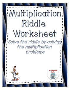 Multiplication: Solve the Riddle Activity