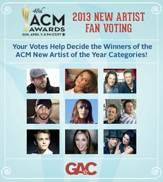 ACM awards for 2013. Vote daily, voting ends February 4, 2013. VOTE, VOTE, VOTE. You can vote daily.