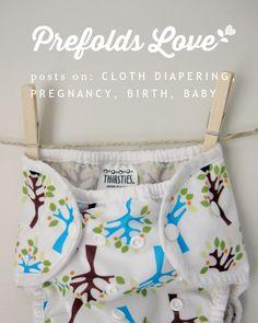 Prefolds Love | blog posts on Cloth Diapering, Pregnancy, Birth, Baby