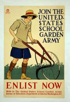 """American WWI poster, """"Join The United-States School Garden Army"""" ~"""