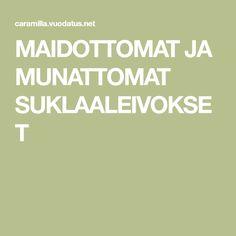 MAIDOTTOMAT JA MUNATTOMAT SUKLAALEIVOKSET