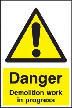 Danger Demolition work safety sign