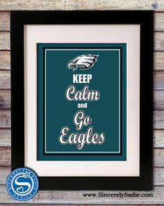 Philadelphia Eagles Keep Calm and Go by SincerelySadieDesign, $9.95