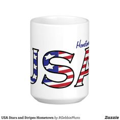 """USA Stars and Stripes Hometown Coffee Mugs $19.25 USA, done in the red white and blue of our American Flag! Stars and Stripes patterned letters spell out USA! """"Hometown USA"""" design, Add your Hometown, Name, or Text to personalize! #America"""