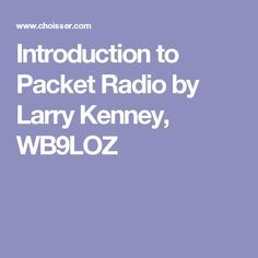 Introduction to Packet Radio by Larry Kenney, WB9LOZ