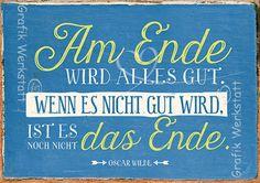 Ich liebe diesen Spruch! ;-) Am Ende wird alles gut... Postkarten - Grafik Werkstatt Bielefeld