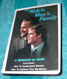 THE ROLE OF THE MAN IN THE FAMILY SEMINAR FOR MEN TAPE SET ACHIEVE MANLINESS