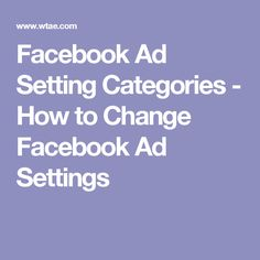 Facebook Ad Setting Categories - How to Change Facebook Ad Settings