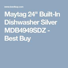 """Maytag 24"""" Built-In Dishwasher Silver MDB4949SDZ - Best Buy"""