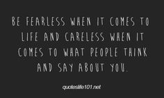 fearless in life |