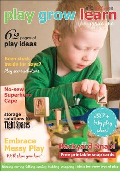 WHAT'S INSIDE EACH ISSUE Bursting with ideas for playing inside and outside, with activities for moving, talking, cooking, creating, thinking, singing, making, imagining and constructing, Play Grow Learn is a fully downloadable e-magazine perfect for teachers and parents of young children. It's full of quality activity ideas and projects just right for kids who embrace life with both hands (and isn't that all of them!) and informative articles for playful families. •••••••••••••••...
