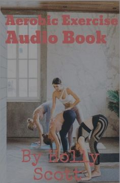 Aerobic Exercise Audio Book by holly Scott - Download Audio Books /... Aerobics, Audio Books, Improve Yourself, Knowledge, How To Apply, Exercise, Health, Ejercicio, Health Care