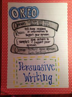 Persuasive writing anchor chart ~ OREO writing