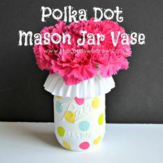 Polka Dot Mason Jar Vase {inexpensive gift ideas} - The Cards We Drew