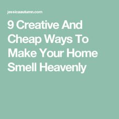9 Creative And Cheap Ways To Make Your Home Smell Heavenly Cleaning Fun, House Cleaning Tips, Diy Cleaning Products, Spring Cleaning, House Smell Good, House Smells, Home Scents, Cute Home Decor, Clean House