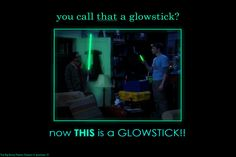 The Big Bang Theory: You call that a Glowstick? by gamera68