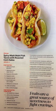 Spicy Mahi Mahi Fish Tacos with Roasted Corn Salsa...saw these in the magazine today, looks yummy!