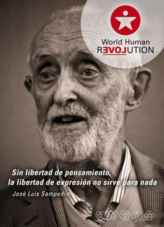 Freedom of speech is useless without freedom of thought Jose Luis Sampedro www.facebook.com/worldhumanrevolution