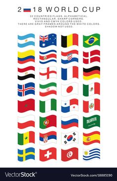 Flags of 2018 World Cup national teams. 32 countries. Rectangular. Sharp corners. Vivid and cmyk colors. There are gray frames around the white colors. Shadow not used. Download a Free Preview or High Quality Adobe Illustrator Ai, EPS, PDF and High Resolution JPEG versions.