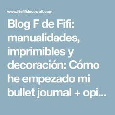 Blog F de Fifi: manualidades, imprimibles y decoración: Cómo he empezado mi bullet journal + opinión