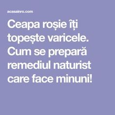 Ceapa roșie îți topește varicele. Cum se prepară remediul naturist care face minuni! Diy Body Butter, Metabolism, Good To Know, Natural Remedies, Health Tips, Herbalism, Health Fitness, Healthy, Medicine