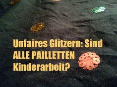 verrücktes Huhn: Unfaires Glitzern: Sind alle Pailetten Kinderarbeit?