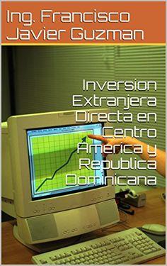 Inversion Extranjera Directa en Centro America y Republic... https://www.amazon.com/dp/B01NAIL0OU/ref=cm_sw_r_pi_dp_x_uTdGyb31S5S23