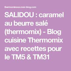 SALIDOU : caramel au beurre salé (thermomix) - Blog cuisine Thermomix avec recettes pour le TM5 & TM31