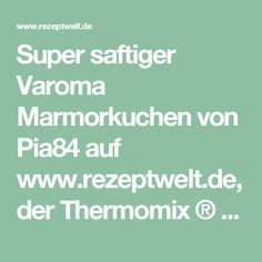 Super saftiger Varoma Marmorkuchen von Pia84 auf www.rezeptwelt.de, der Thermomix ® Community