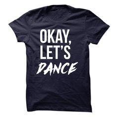 OK lets dance T-Shirts, Hoodies. VIEW DETAIL ==► https://www.sunfrog.com/No-Category/OK-lets-dance.html?id=41382