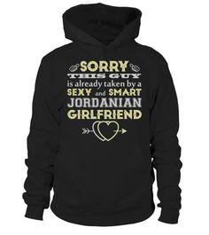 Sorry this guy is already taken by a sexy and smartJordanian girlfriend - Hoodie Unisex. ***Sweatshirt Unisex, Tank Top Unisex, Long Sleeve Tee Unisex, V-next Unisex, Round Next T-shirt Unisex at here: ***https://www.teezily.com/stores/sorry-this-guy