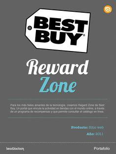 Best Buy. Reward Zone. Un portal que vincula la actividad en tiendas con el mundo online, a través de un programa de recompensas.
