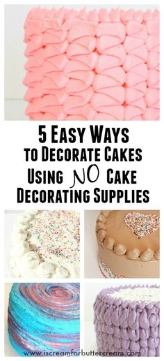 Five easy ways to decorate cakes when you have no cake decorating supplies. These cakes are decorated using only the supplies you have…