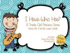 I Have/Who Has? Treble Clef Word Game, Game Set #2