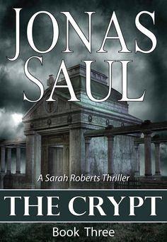 The Crypt (A Sarah R     The Crypt (A Sarah Roberts Thriller, Book 3)