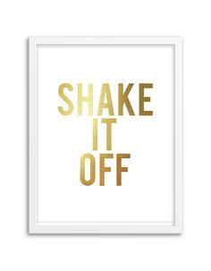 Shake It Off Foil Art Print - Gold Foil or Silver Foil - Gold Art - Silver Art - you pick the colors! Quote Prints, Art Prints, Framed Quotes, Workspace Inspiration, Foil Art, Gold Foil Print, Shake It Off, Big Girl Rooms, Art For Art Sake
