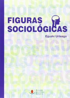 Figuras sociológicas / Eguzki Urteaga