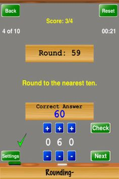 "Rounding- ($0.00 w/ iAP options) Rounding- is a great way to test your rounding skills and have fun at the same time. Select the number of problems and other options in the ""Settings"" screen. Play until you master the game."