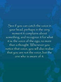 eckhart tolle ~ voice of the ego Now Quotes, Great Quotes, Motivational Quotes, Life Quotes, Inspirational Quotes, Wisdom Quotes, Eckhart Tolle, Spiritual Awakening, Spiritual Quotes