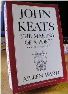 John Keats The Making of a Poet by Aileen Ward