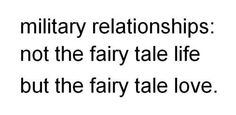 military relationships: not the fairy tale life but the fairy tale love.