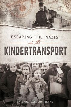 Escaping the Nazis on the Kindertransport Series: Encounter: Narrative Nonfiction Stories Written by Emma Carlson Berne Capstone Press 2/01/2017 9781515745464